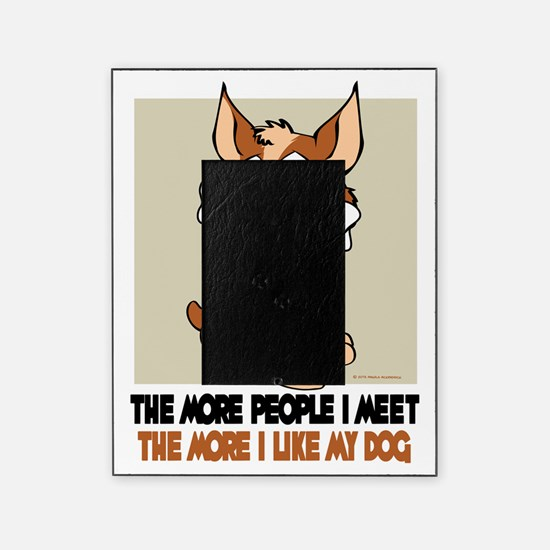 The More People I Meet Picture Frame