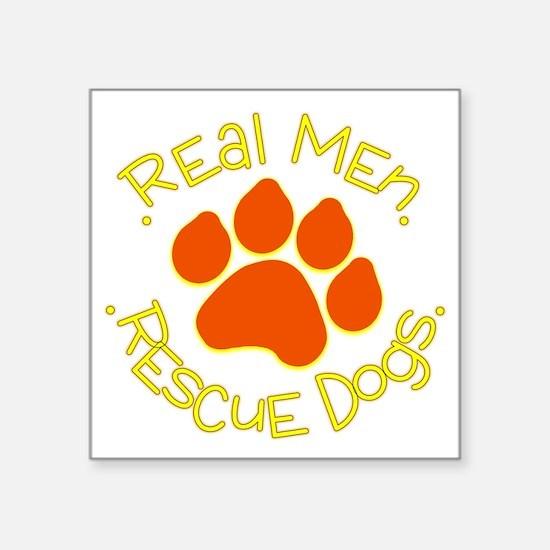 """real men rescue dogs Square Sticker 3"""" x 3"""""""