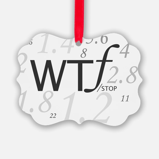 WTF - which ever F works for you  Ornament