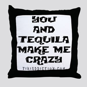 YOU AND TEQUILA - WHITE Throw Pillow