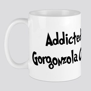 Addicted to Gorgonzola Cheese Mug