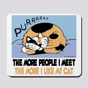 The More People I Meet Cat Mousepad