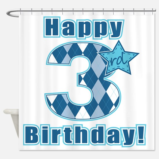 Happy 3rd Birthday! Shower Curtain