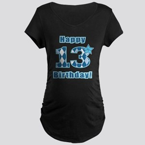 Happy 13th Birthday! Maternity Dark T-Shirt