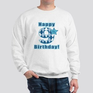 Happy 9th Birthday! Sweatshirt