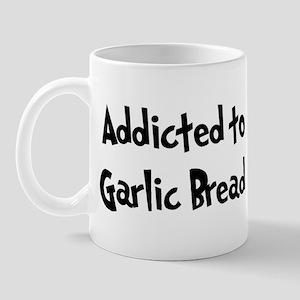 Addicted to Garlic Bread Mug
