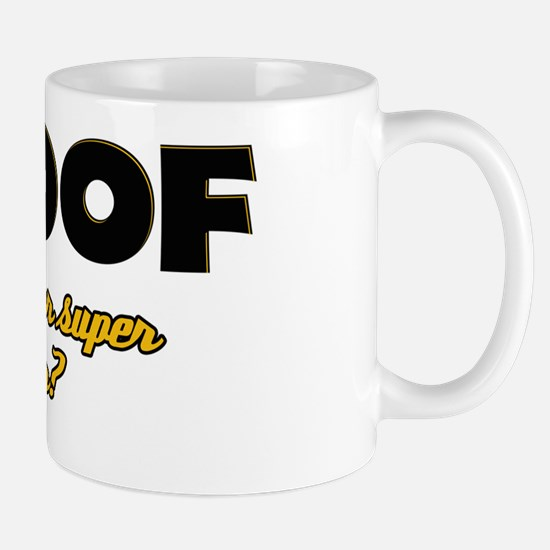 I Roof what's your super power Mug