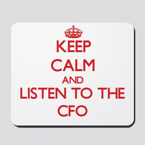 Keep Calm and Listen to the Cfo Mousepad