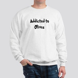 Addicted to Olives Sweatshirt