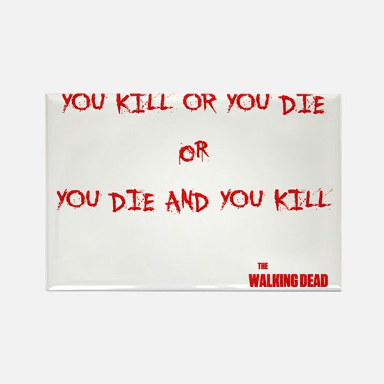 Kill or Die or Die and Kill Rectangle Magnet