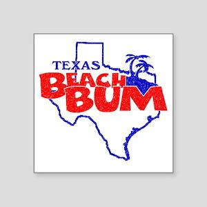 "Texas Beach Bum Square Sticker 3"" x 3"""