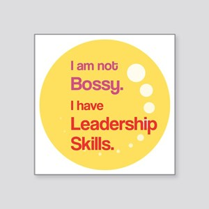 "Not Bossy.  Leader. Square Sticker 3"" x 3"""