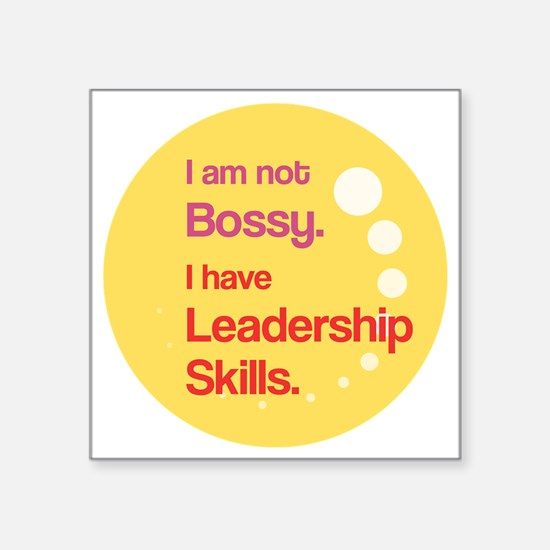"""Not Bossy.  Leader. Square Sticker 3"""" x 3"""""""