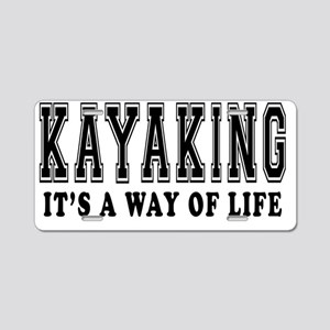 Kayaking Its A Way Of Life Aluminum License Plate