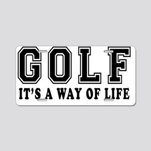 Golf Its A Way Of Life Aluminum License Plate
