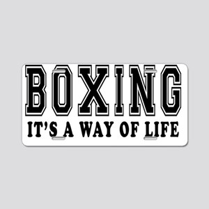 Boxing Its A Way Of Life Aluminum License Plate