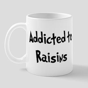 Addicted to Raisins Mug