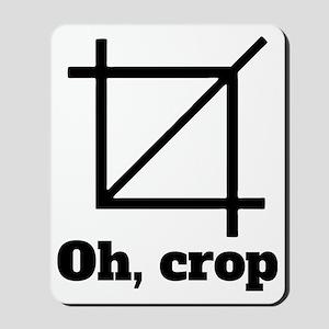 Oh, Crop Mousepad