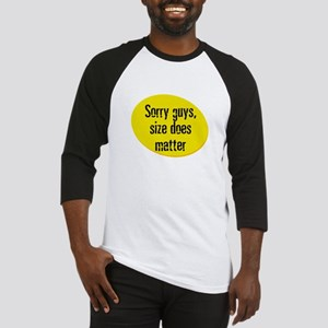 Sorry guys, size does matter Baseball Jersey