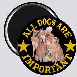 ALL DOGS ARE IMPORTANT Magnet