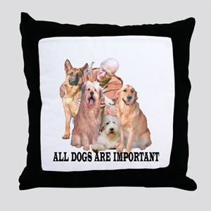 ALL DOGS ARE IMPORTANT Throw Pillow