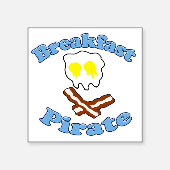 "Breakfast Pirate Square Sticker 3"" x 3"""
