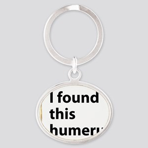 I found this humerus Oval Keychain