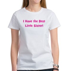 I Have The Best Little Sister Women's T-Shirt
