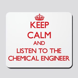 Keep Calm and Listen to the Chemical Engineer Mous