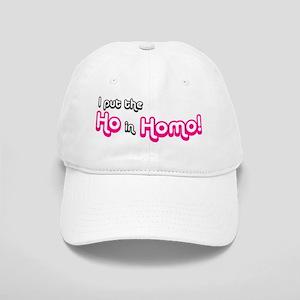 I Put the Ho in Homo! Cap