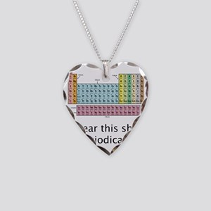 I Wear This Shirt Periodicall Necklace Heart Charm