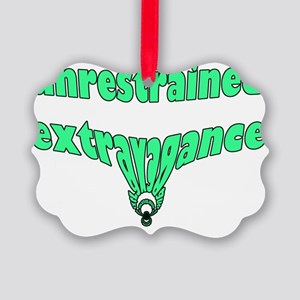 unrestrained extravagance Picture Ornament