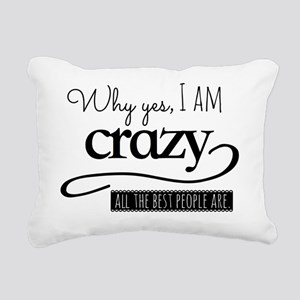 Why yes, I am crazy.  Al Rectangular Canvas Pillow