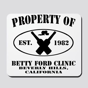 Property of Betty Ford Clinic Mousepad
