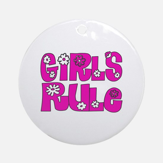 ...Girls Rule... Ornament (Round)