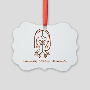 Namaste Bitches Picture Ornament