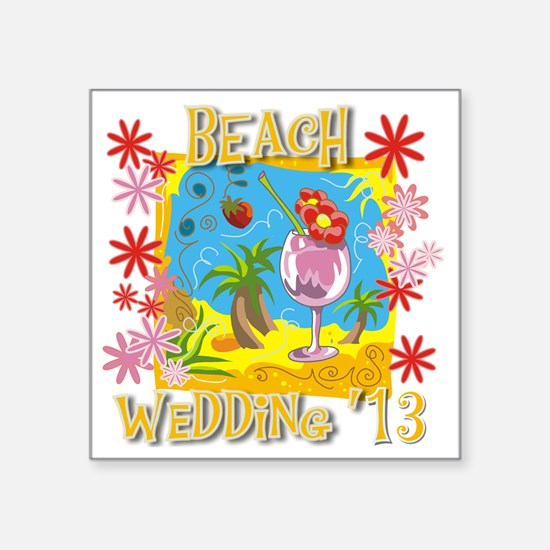 "Beach Wedding 13 Square Sticker 3"" x 3"""