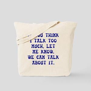 Talk Too Much Dark Tote Bag