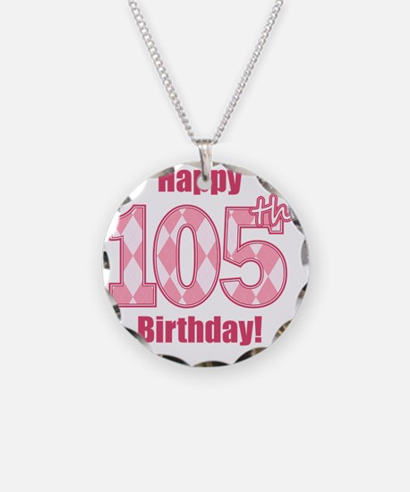 Happy 105th Birthday - Pink  Necklace