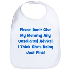 Don't Give My Mommy Advice - Bib