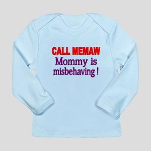 CALL MEMAW. Mommy Is Misbehaving! Long Sleeve T-Sh