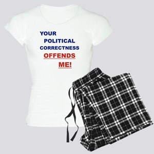 YOUR POLITICAL CORRECTNESS  Women's Light Pajamas