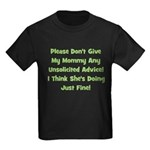 Don't Give My Mommy Advice - Kids Dark T-Shirt