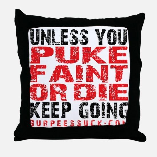 PUKE FAINT OR DIE - WHITE Throw Pillow