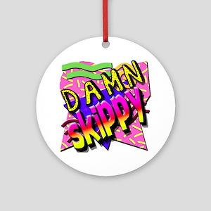 Damn Skippy Round Ornament