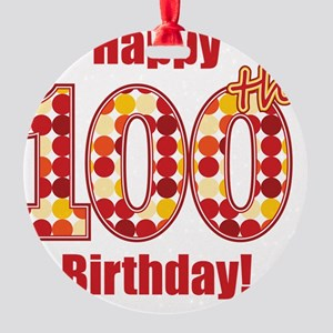 Happy 100th Birthday! Round Ornament