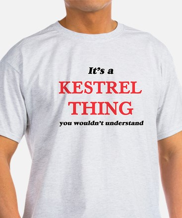 It's a Kestrel thing, you wouldn't T-Shirt
