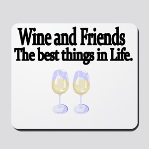 Wine and Friends. The best things in Lif Mousepad