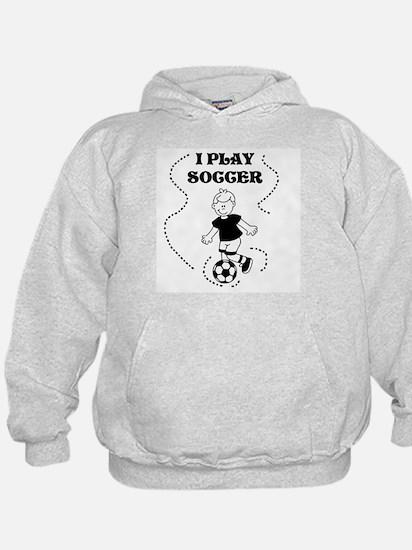 I Play Soccer (boy) Hoodie
