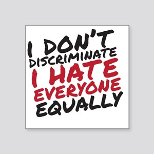 "Hate Everyone Square Sticker 3"" x 3"""